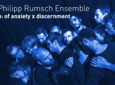 "Philipp Rumsch Ensemble – ""µ: of anxiety x discernment"" – Record Release Tour"
