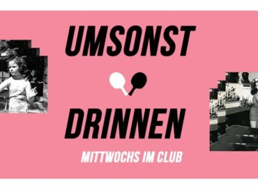 Umsonst & Drinnen – Mittwochs im Club