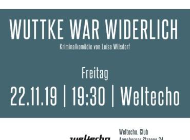 """Benefiztheater """"Wuttke war widerlich"""" – Eine Kriminalkomödie"""