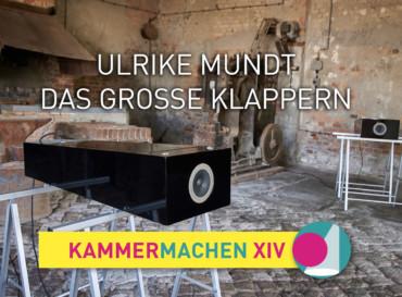 Das große Klappern – Ulrike Mundt | Vernissage