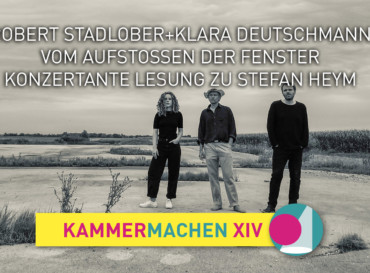 Vom Aufstoßen der Fenster – Robert Stadlober + Klara Deutschmann