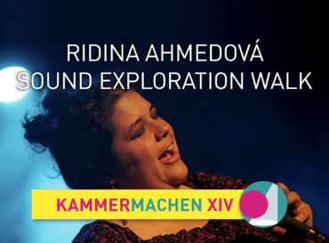 Ridina Ahmedová · Sound exploration walk