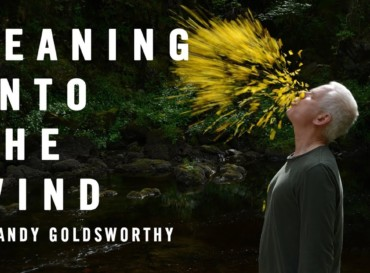 Leaning into the Wind – Andy Goldsworthy