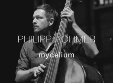 """Philipp Rohmer """"Mycelium"""" – Solo-Kontrabass"""