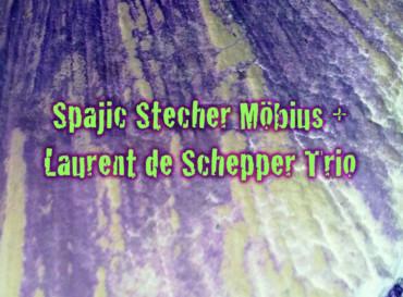 Spajic Stecher Möbius + Laurent de Schepper Trio
