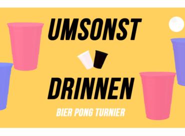 Umsonst & Drinnen Special: Bier Pong Turnier