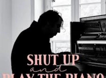 Weekender – Shut up and play the Piano