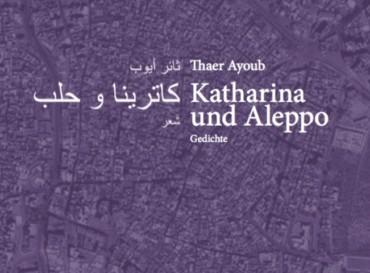 """Thaer Ayoub: """"Katharina und Aleppo"""""""
